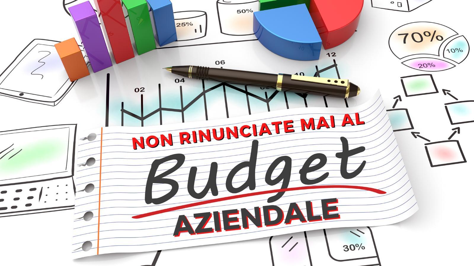 Non rinunciate mai al Budget aziendale! Fissa gli obiettivi e genera valore