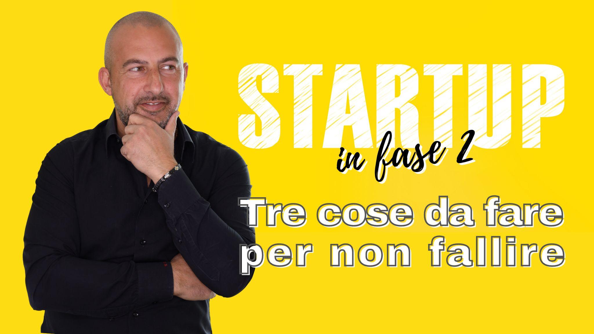 Start up in Fase 2: tre cose da fare per non fallire