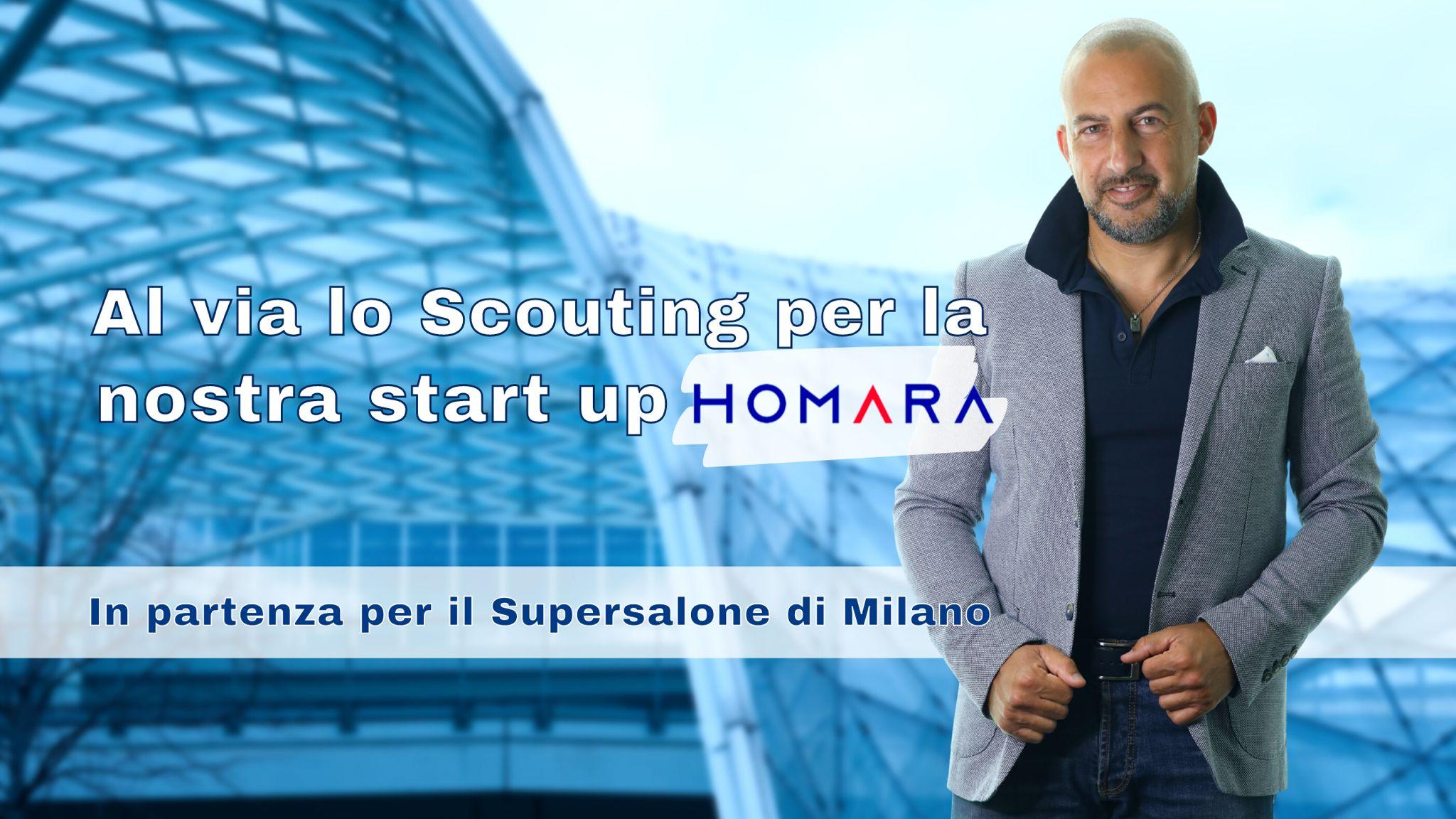 Al via lo Scouting per la nostra start up Homara. In partenza per il Supersalone di Milano