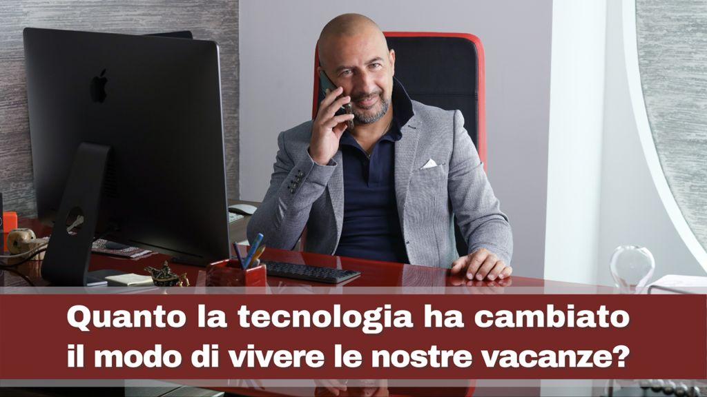La tecnologia ha cambiato il modo di vivere le nostre vacanze?